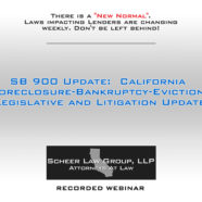 SB 900 Update:  California Foreclosure-Bankruptcy-Eviction: Legislative and Litigation Update