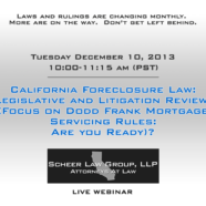 California Foreclosure Law: Legislative and Litigation Review: Focus on Dodd Frank Mortgage Servicing Rules